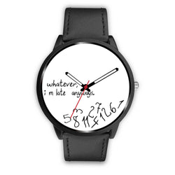 """Whatever I M Late"" Print Wrist Watch - Free Shipping"