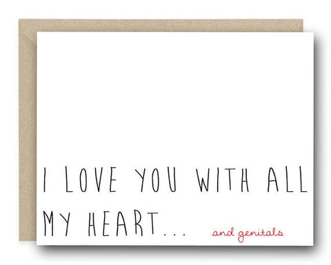 Love You With My Heart and Genitals Card