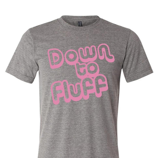 Down to Fluff Tshirt