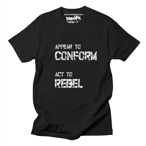 Appear to conform Act to Rebel T shirt