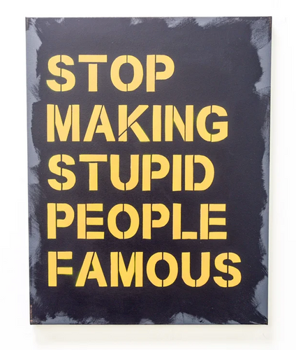 Stop Making Stupid People Famous - Canvas