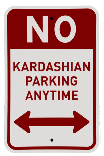 No Kardashian parking sign by Plastic Jesus