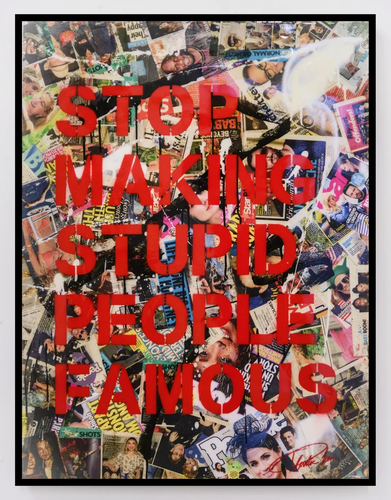 Stop Making Stupid People Famous - The Ultimate art canvas