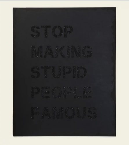 Stop Making Stupid People Famous - Black Diamond Dust