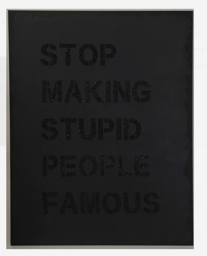 Stop Making Stupid People Famous art canvas