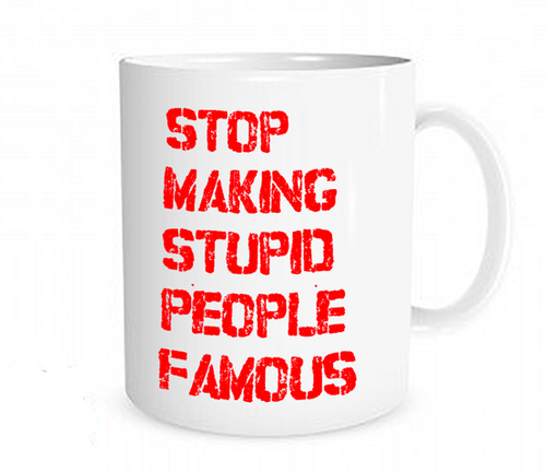 Coffee mug Stop making stupid people famous by Street artist plastic Jesus