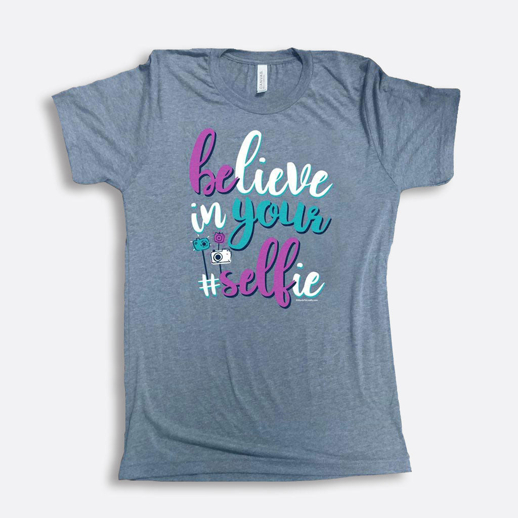 Believe In Your Selfie Short-Sleeve T-Shirt