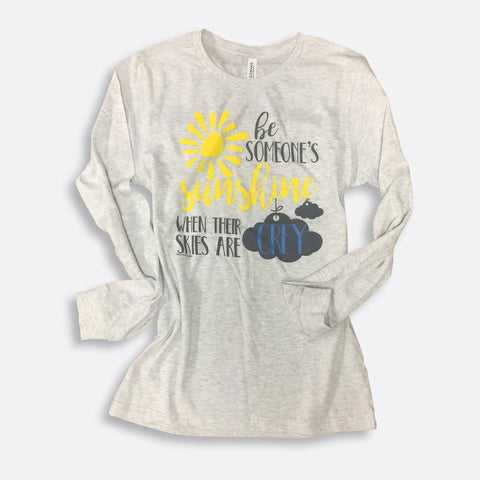 Be Someone's Sunshine Long-Sleeve T-Shirt