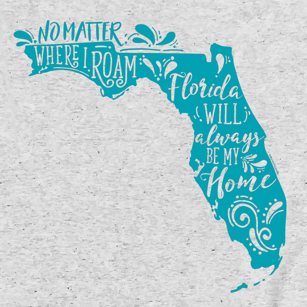 No Matter Where I Roam Florida T-Shirt