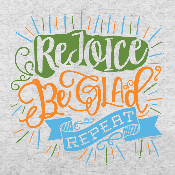 Rejoice • Be Glad • Repeat Short-Sleeve T-Shirt Close Up