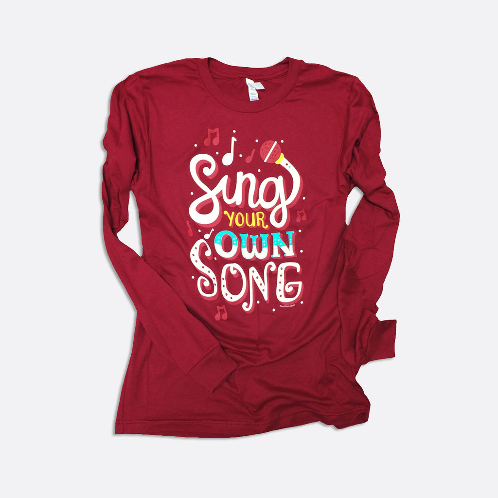 Sing Your Own Song Long-Sleeve T-Shirt