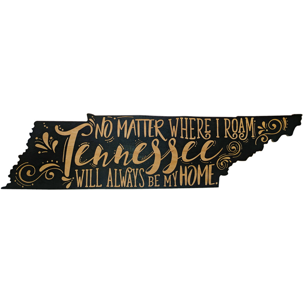 No Matter Where I Roam Tennessee Wooden Sign