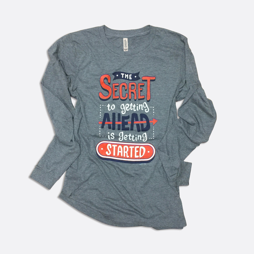 Secret to Getting Ahead Long-Sleeve T-Shirt