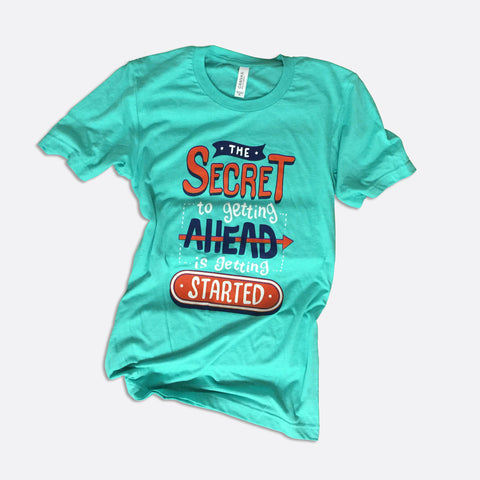 Secret to Getting Ahead Short-Sleeve T-Shirt