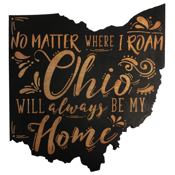 No Matter Where I Roam Ohio Wooden Sign