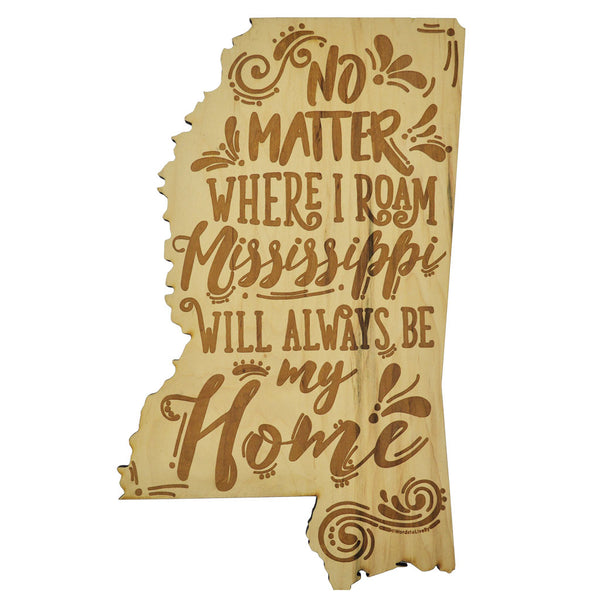 No Matter Where I Roam Mississippi Wooden Sign
