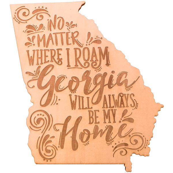 No Matter Where I Roam Georgia Wooden Sign