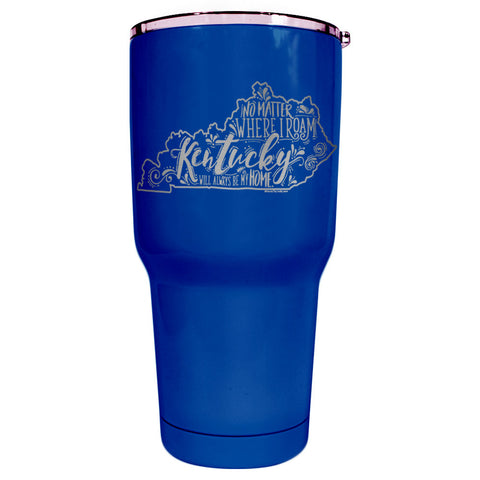 No Matter Where I Roam Kentucky Tumbler