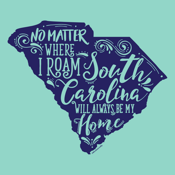 No Matter Where I Roam South Carolina T-Shirt