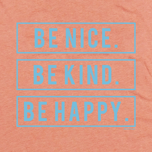 Be Nice. Be Kind. Be Happy. Short-Sleeve T-Shirt