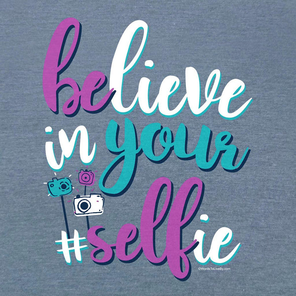 Believe In Your Selfie Short Sleeve T-Shirt Close Up