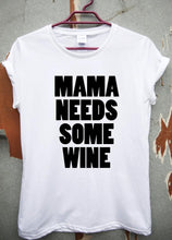 ****NEW Arrival**** Mama Needs Some Wine Women's T-shirt