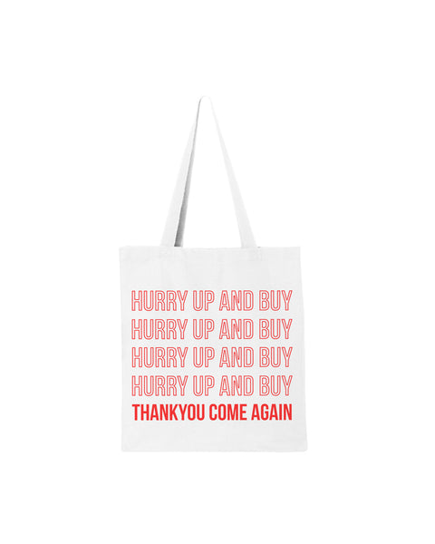 """Hurry Up And Buy"" Tote Bag"