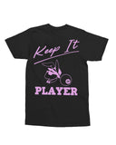 """Keep It Player"" Tee"