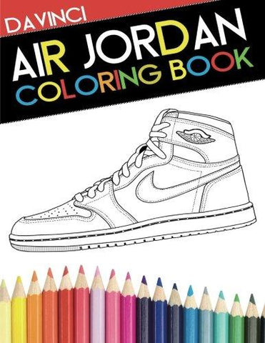 Air Jordan Coloring Book: Sneaker Adult Coloring Book-Urban Necessities