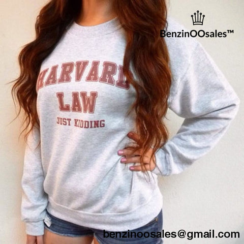 Women Harvard Law Just Kidding Sweatshirt Sweatshirts
