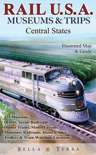 Buy map Rail U.S.A., Museums & Trips, Central States by Bella Terra Publishing LLC
