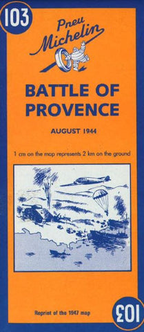 Buy map Battle Of Provence (103) by Michelin Maps and Guides