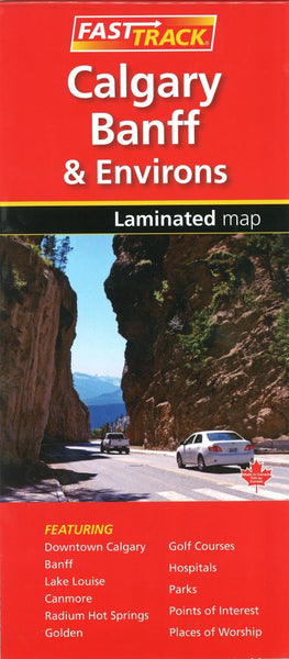 Buy map Calgary, Banff and Environs Fast Track Laminated Map by Canadian Cartographics Corporation