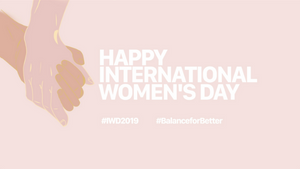 International Women's Day Campaign 2019