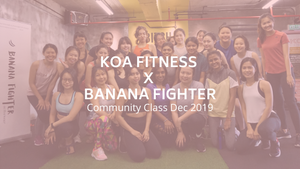 KOA FITNESS x BANANA FIGHTER COMMUNITY CLASS