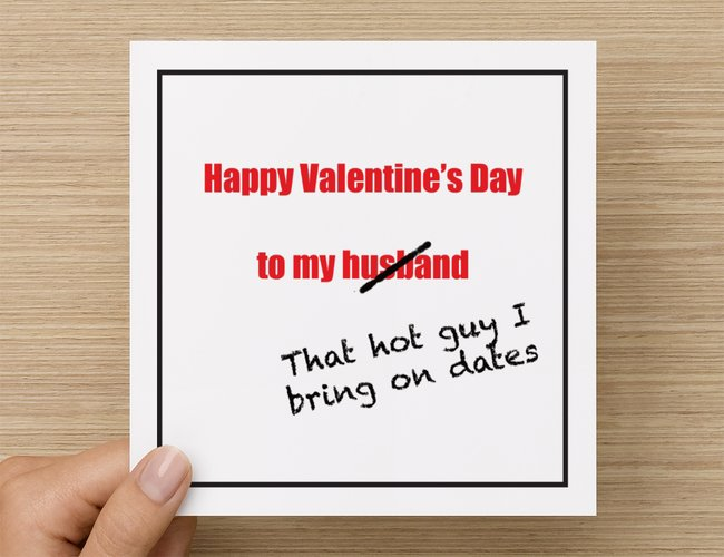 Happy Valentine's Day to my husband / that hot guy I bring on dates Valentine's Day card