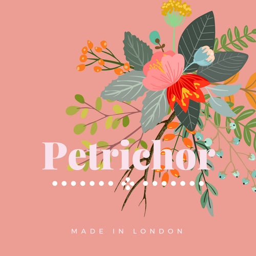 Petrichor - Made in London