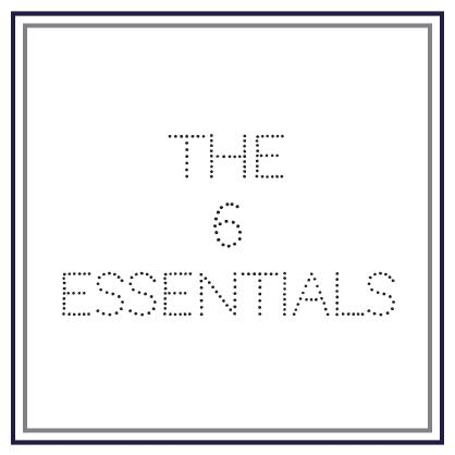 The 6 Essentials