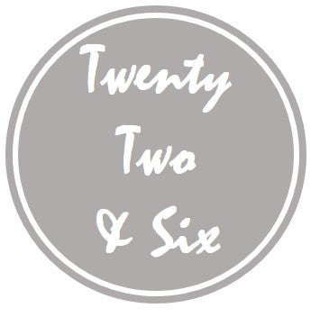 Twenty Two and Six