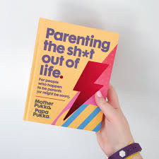 'Parenting The Sh*t Out of Life' Hardback Book by Mother Pukka and Papa Pukka