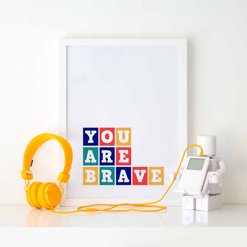 """YOU ARE BRAVE"" COLOURFUL NURSERY PRINT"