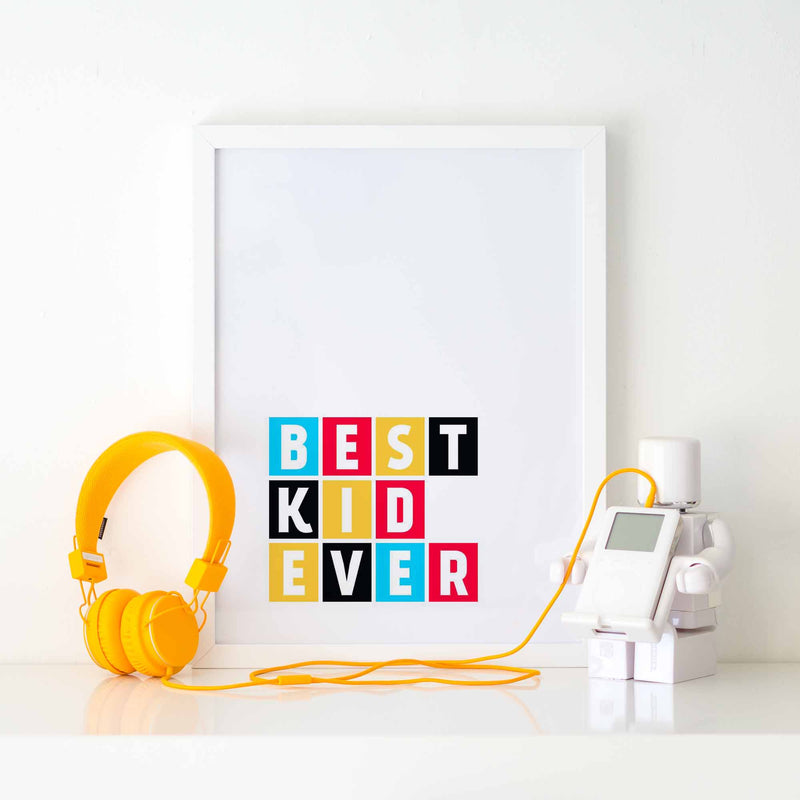 """BEST KID EVER"" COLOURFUL NURSERY PRINT"