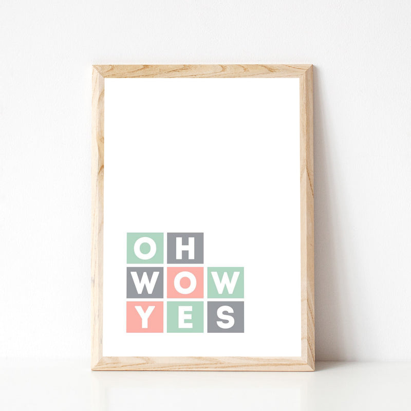 """OH WOW YES"" PRINT"