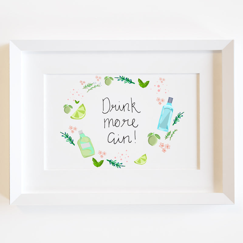 Drink More Gin Art Print