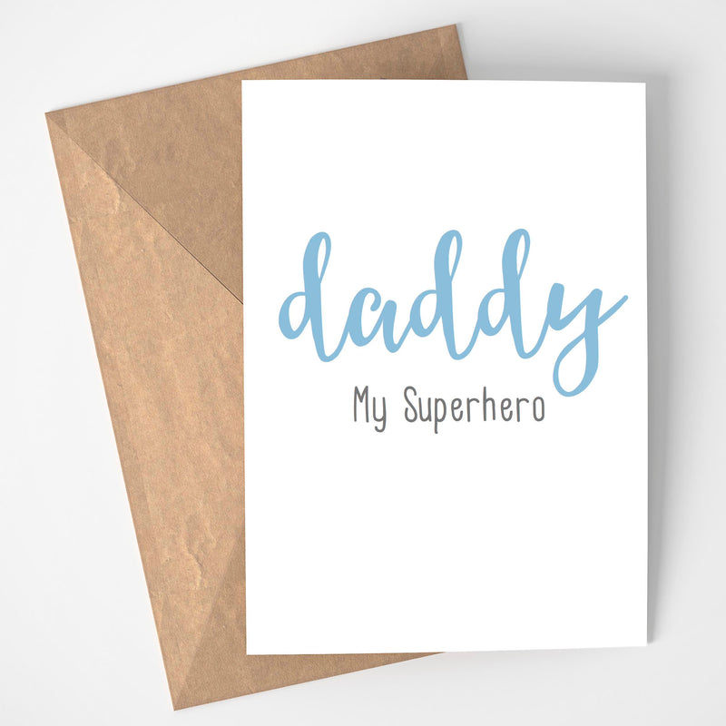 DADDY MY SUPERHERO - FATHER'S DAY CARD/PRINT/POSTER