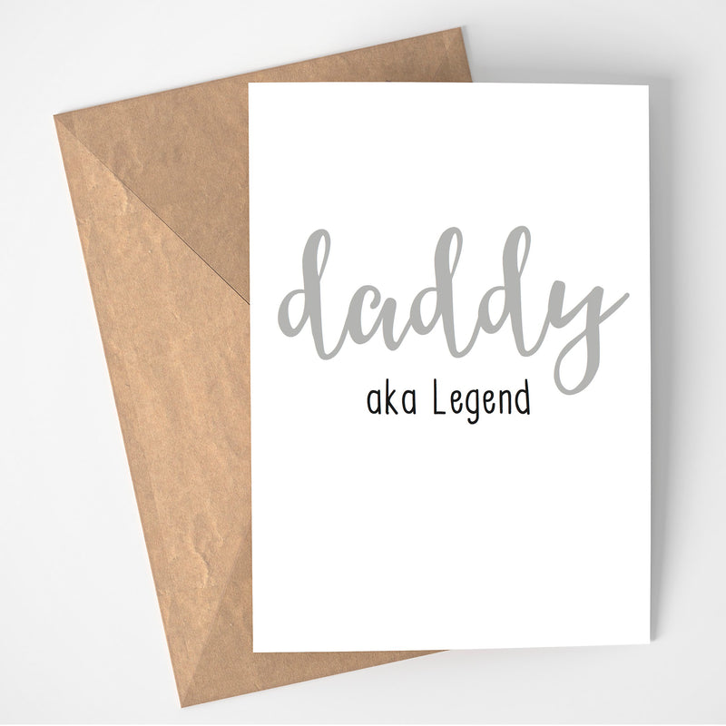 DADDY AKA LEGEND - FATHER'S DAY PRINT/POSTER/CARD
