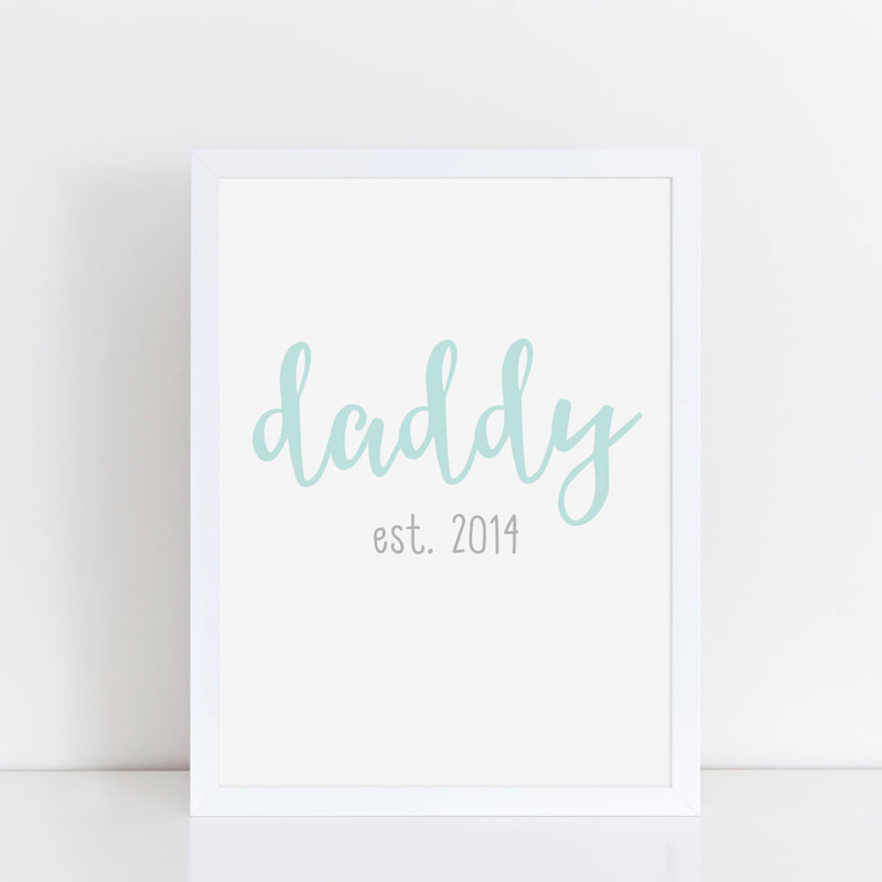 DADDY EST. - FATHER'S DAY PRINT/POSTER//CARD