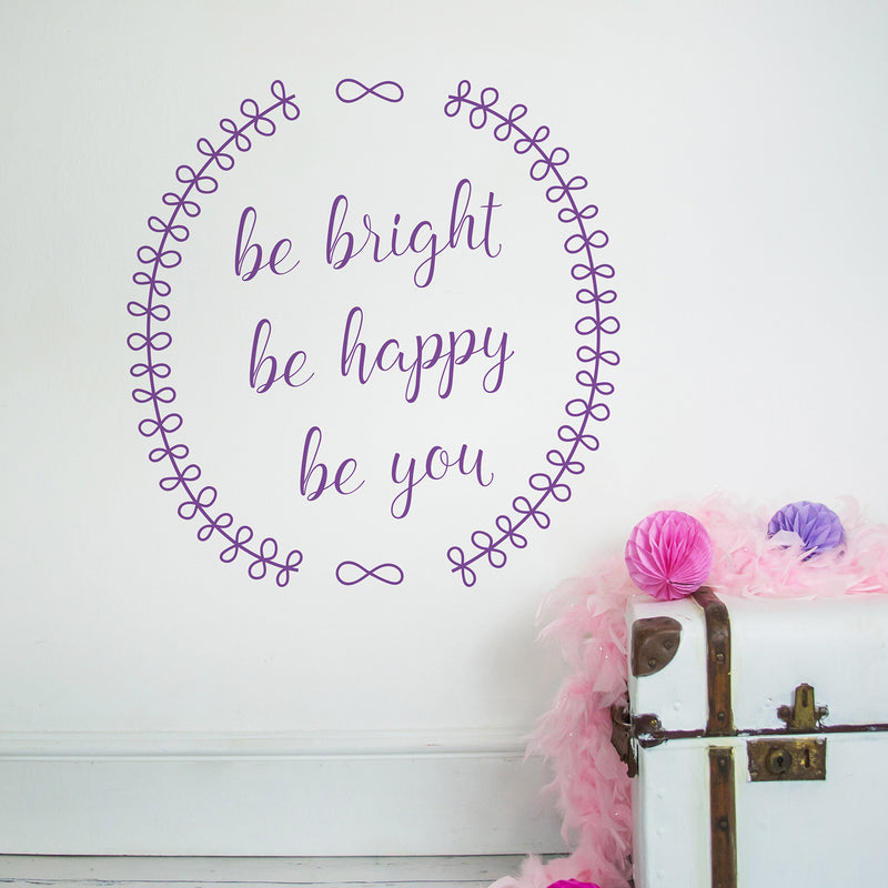 BE HAPPY BE BRIGHT BE YOU WALL STICKER