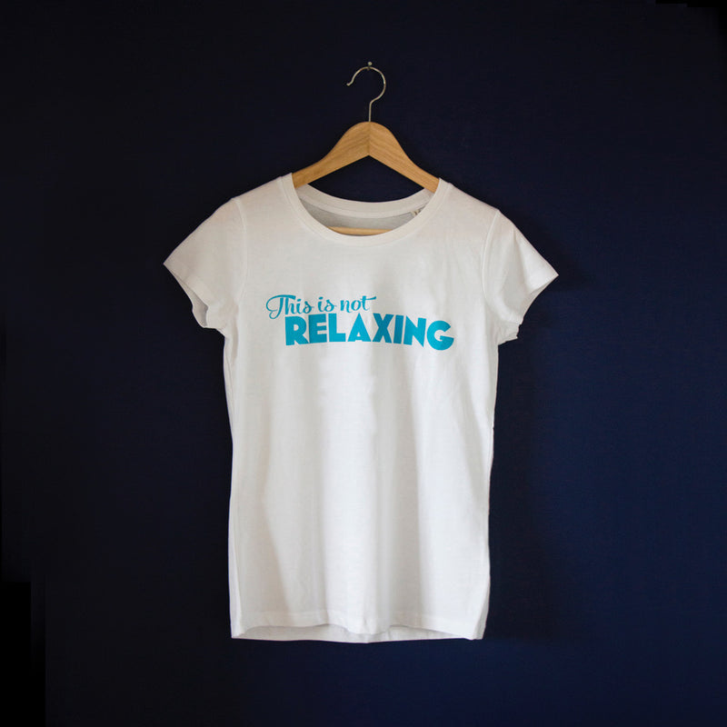 THIS IS NOT RELAXING t-shirt