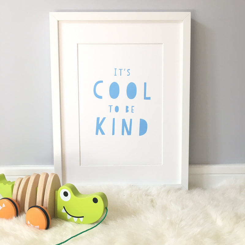 PALE BLUE IT'S COOL TO BE KIND PRINT